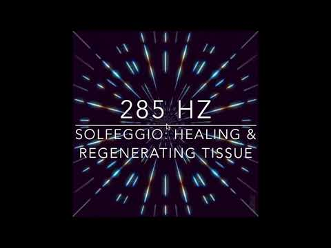 285 Hz - Tissue Regeneration & Healing - Solfeggio Pure Tones
