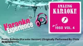 Amazing Karaoke - Pretty Belinda (Karaoke Version) - Originally Performed By Chris Andrews