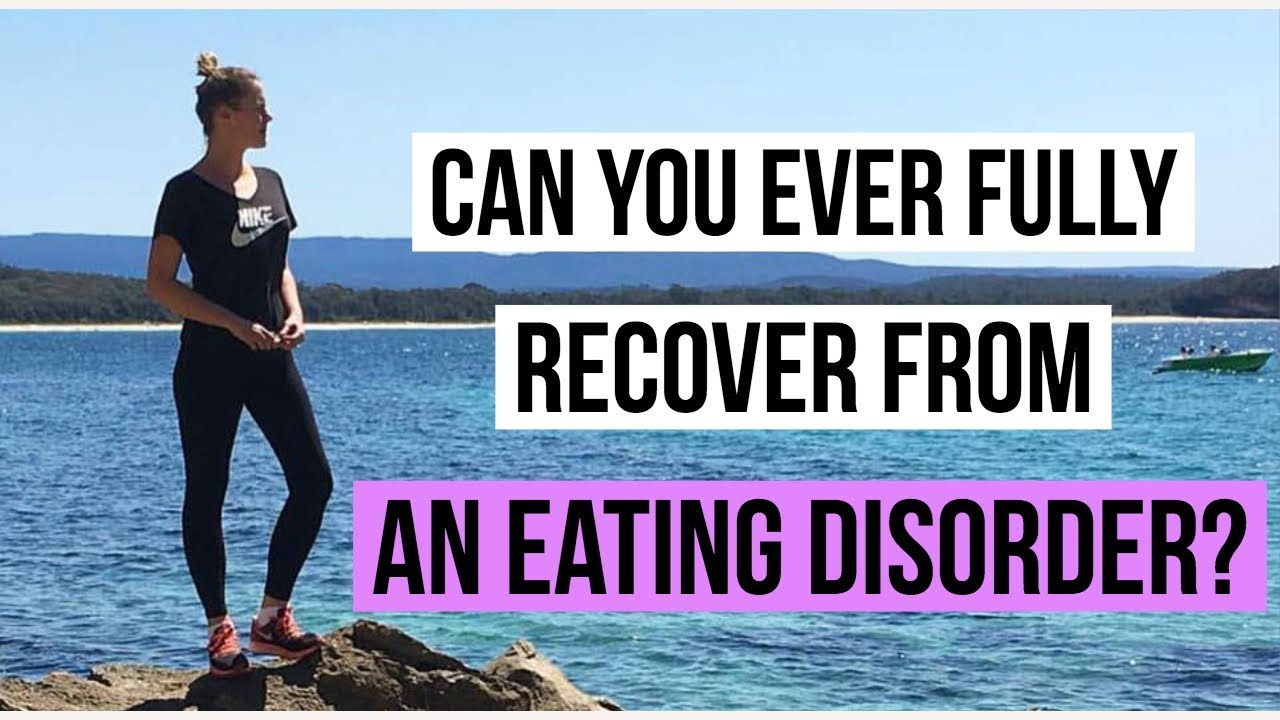 Is It Possible to Ever Fully Recover from an EatingDisorder