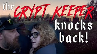 THE CRYPT KEEPER KNOCKS BACK! | New York Legend Tripping
