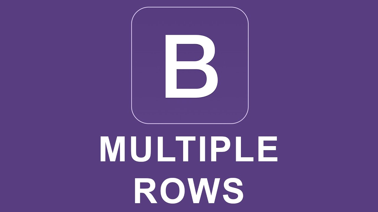 Bootstrap 4 Tutorial 6 - Multiple Rows