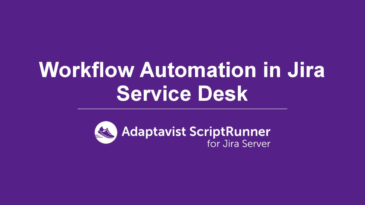 How to create workflow automation in Jira Service Desk using ScriptRunner