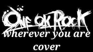 ONE OK ROCK wherever you are COVER INDONESIA
