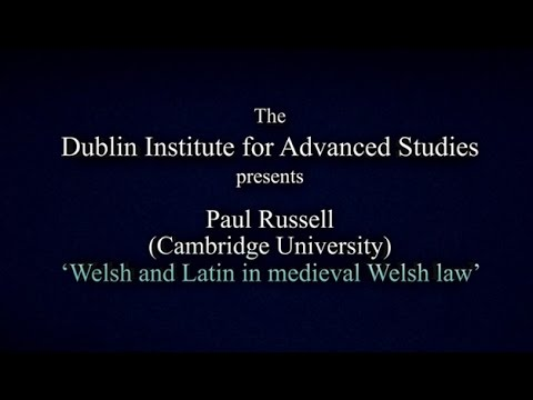 Medieval Law Conference 2014 - (Paul Russel) Welsh and Latin in medieval Welsh law