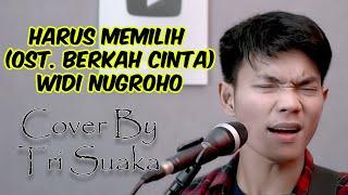 Download Mp3 Harus Memilih  Ost.berkah Cinta  - Widi Nugroho  Lirik  Cover By Tri Suaka