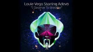 Louie Vega Starring Adeva - I Deserve To Breathe (Louie Vega Gene Perez Bass Mix)