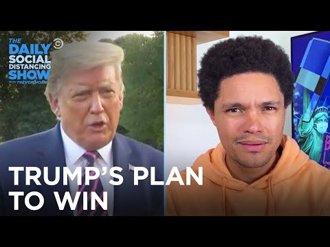 How Trump Is Planning On Winning The Election No Matter What | The Daily Social Distancing Show
