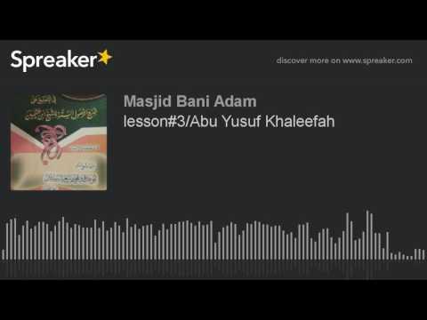 lesson#3/Abu Yusuf Khaleefah