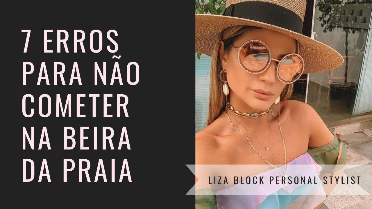 7 Erros que Você Não Pode Cometer No Verão I Liza Block