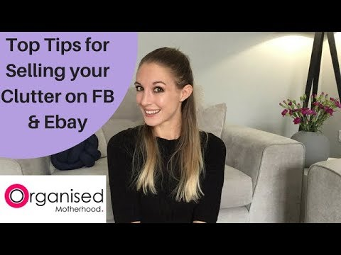 Top Tips For Selling Your Clutter On FB, Ebay & Gumtree