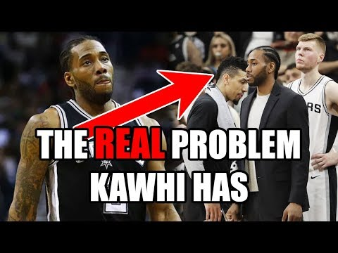 The REAL Problem Kawhi Leonard Has With Spurs In The NBA