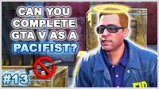 32 Hours In ONE Mission (Pacifist Challenge) - Can You Complete GTA 5 Without Wasting Anyone? - 13