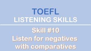 TOEFL LISTENING SKILLS | Skill #10: Listen for negatives with comparatives