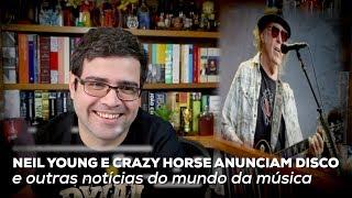 Neil Young e Crazy Horse anunciam disco e outras notícias | Notícias | Alta Fidelidade