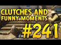 CSGO Funny Moments and Clutches #241 - CAFM CS GO