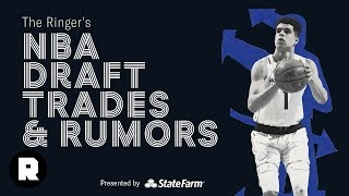 NBA Draft Trades, Rumors, and Gossip | NBA Draft | The Ringer