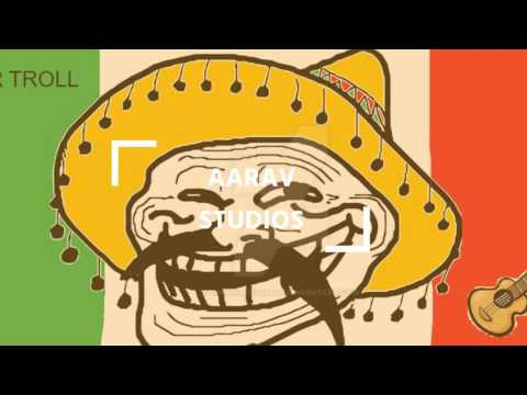 mexican TROLL FACE!!!!!!