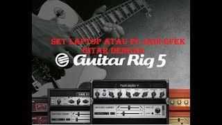 Guitar Rig 5 - cara setting laptop jadi Efek gitarr:)