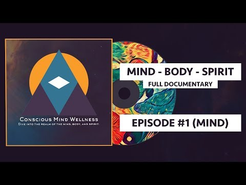 Conscious Mind Wellness - Episode 1 (Mind) Full Documentary