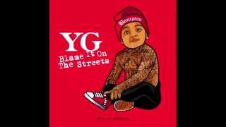 YG - BPT Live ( Blame It On The Streets )