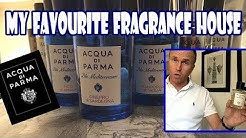 My Favourite (Niche) Fragrance House  - Acqua di Parma