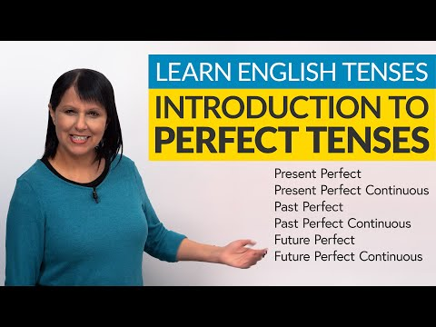 Learn English Tenses: Introduction to Perfect Tenses