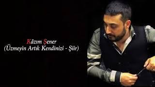 KazIm ŞENER - Şiir
