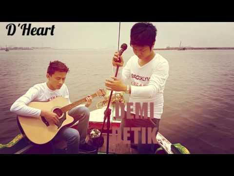 Band Pendatang Baru Terpopuler D'Heart_Demi Detik