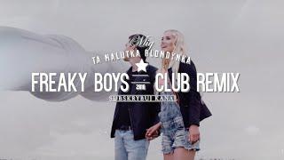 Mig - Ta Malutka Blondynka (Freaky Boys Club Remix)
