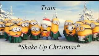 Shake Up Christmas (Minions voice) Train