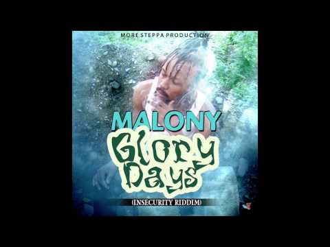 MALONY -GLORY DAYS (INSECURITY RIDDIM) FEBRUARY 2017