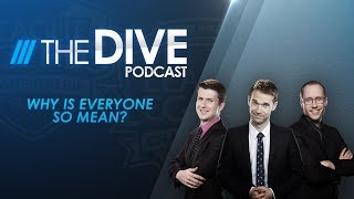 The Dive: Why is Everyone So Mean? (Season 1 Episode 11)