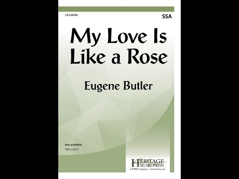My Love Is Like a Rose (SSA) - Eugene Butler