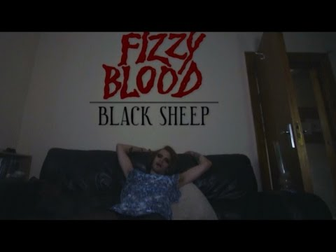 Fizzy Blood - Black Sheep (Official Video)