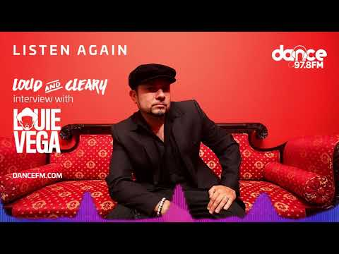 Louie Vega interview on Loud And Cleary - Dance FM 97.8