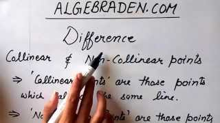 Difference between Collinear and Non-collinear points