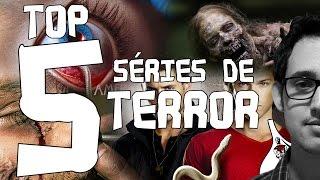 TOP 5 - SÉRIES DE TERROR