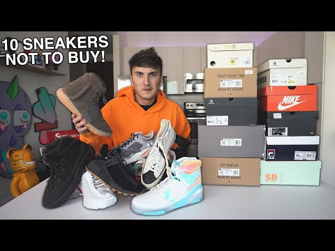 10 Sneakers Not To Buy In 2019...
