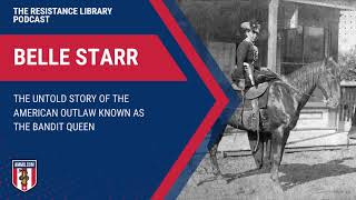 Belle Starr: The Untold Story of the American Outlaw Known as the Bandit Queen