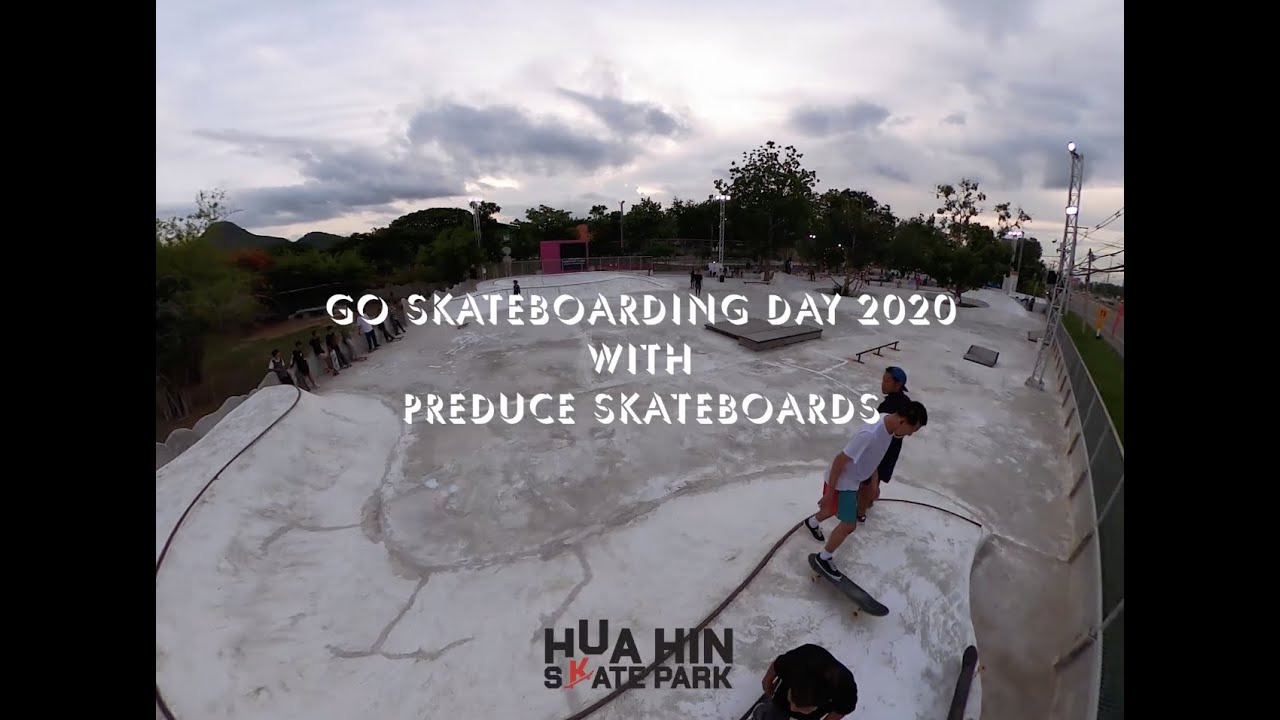 Go Skateboarding Day 2020 at Hua Hin Skate Park | Preduce Skateboards