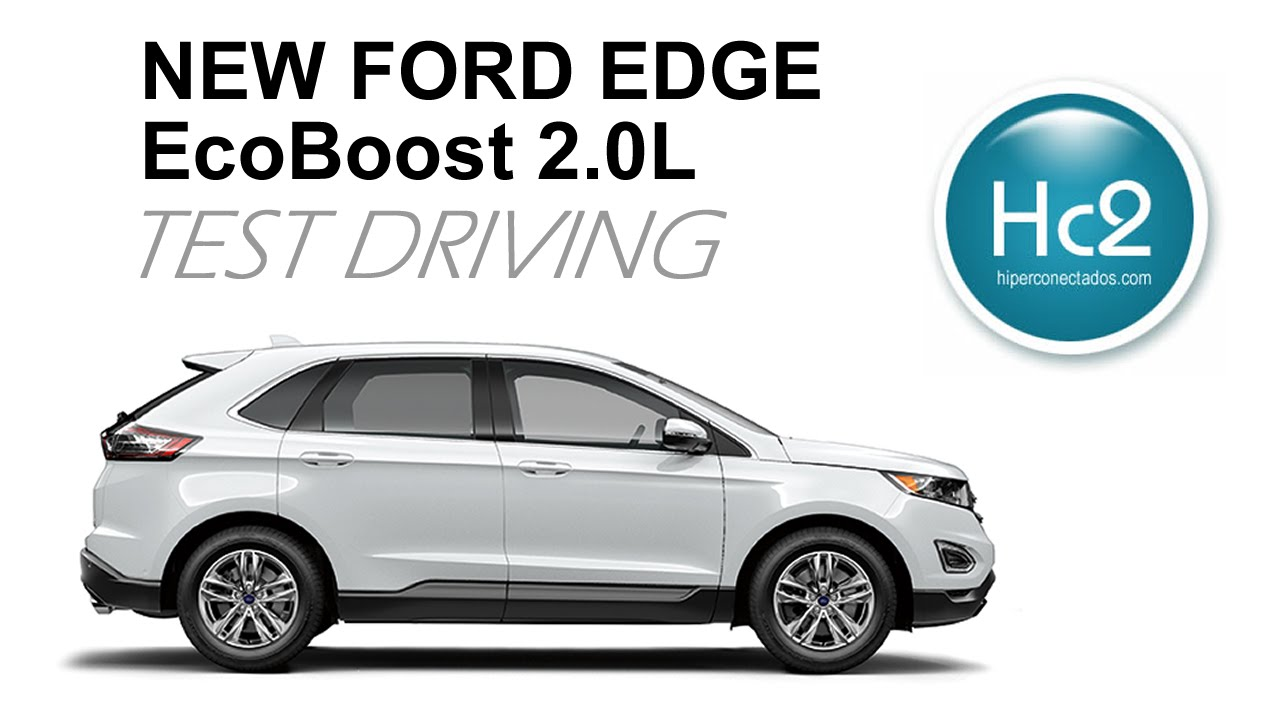 new ford edge ecoboost 2 0l test drive my ford touch youtube rh youtube com