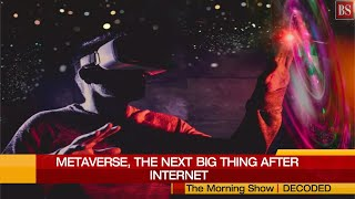 What is Metaverse – Facebook's big bet, and next big thing after internet?