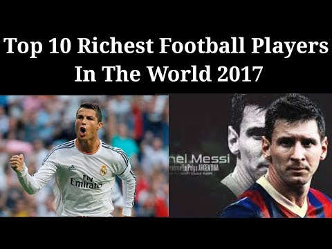 Top 10 Richest Football players in the world 2018