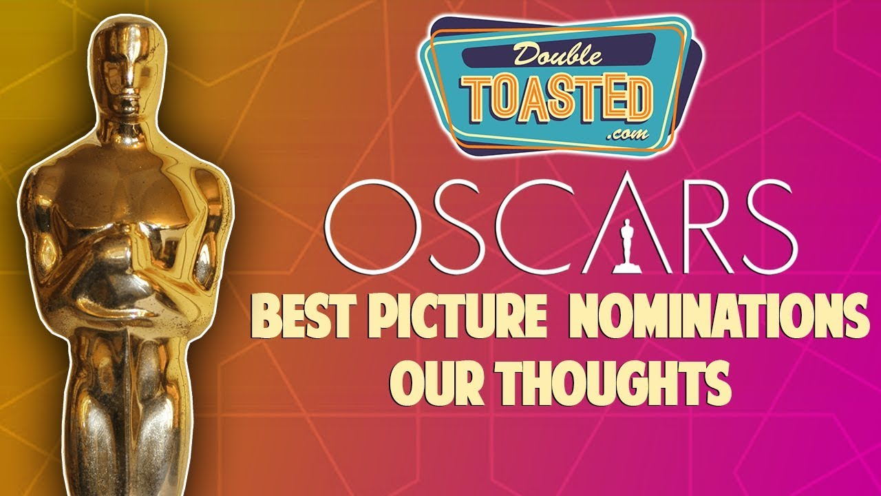 OSCARS BEST PICTURE NOMINATIONS 2019 - OUR THOUGHTS - YouTube