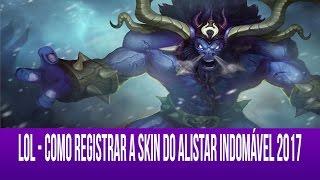 LOL - Como registrar a skin do Alistar Indomável 2017