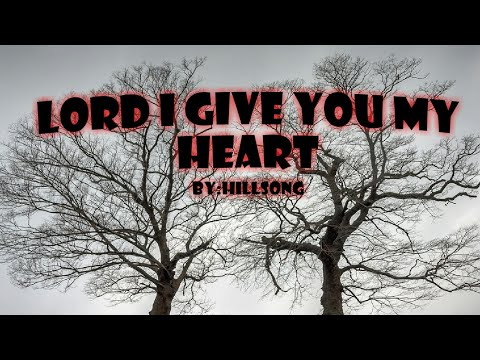 lord-i-give-you-my-heart-w/lyrics