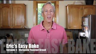 Easy Bake Episode 2 - Versatile Yeasted Bread