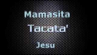 Tacata (Tacabro) Mamacita Buena Remix - Jesu