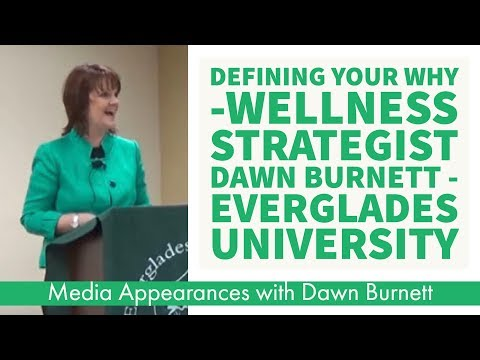 Defining Your Why -Wellness Strategist Dawn Burnett - Everglades University