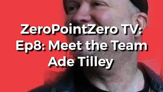 ZeroPointZero TV Ep8: Meet the team | Ade Tilley